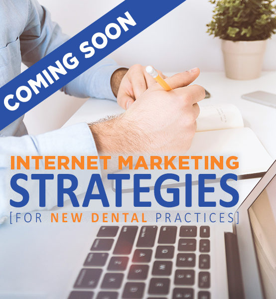 Internet Marketing Strategies for New Dental Practices